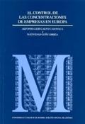 EL CONTROL DE LAS CONCENTRACIONES DE EMPRESAS EN EUROPA