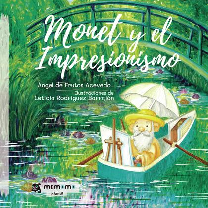 MONET Y EL IMPRESIONISMO.