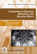 SYMMETRIES IN QUANTUM MECHANICS AND QUANTUM OPTICS