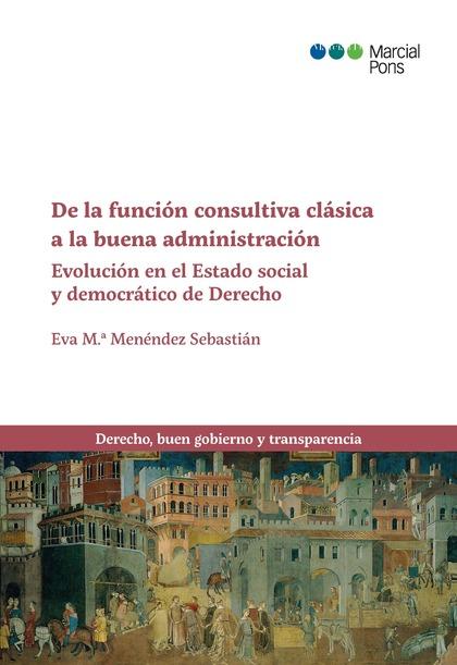DE LA FUNCION CONSULTIVA CLASICA A LA BUENA ADMINISTRACION.
