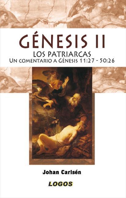 GÉNESIS II : LOS PATRIARCAS : UN COMENTARIO A GÉNESIS 11,27-50,26