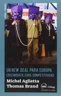 UN NEW DEAL PARA EUROPA. CRECIMIENTO, EURO, COMPETITIVIDAD