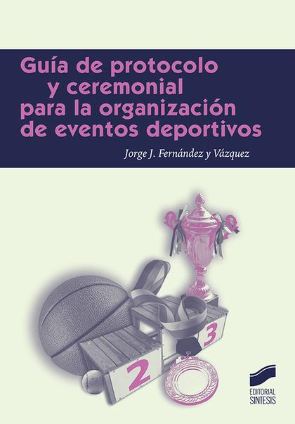 GUÍA DE PROTOCOLO PARA LA ORGANIZACIÓN DE EVENTOS DEPORTIVOS.