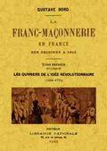 LA FRANC-MAÇONNERIE EN FRANCE DES ORIGINES A 1815