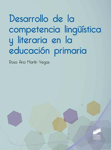 DESARROLLO DE LA COMPETENCIA LINGÜÍSTICA Y LITERARIA EN LA EDUCACIÓN PRIMARIA