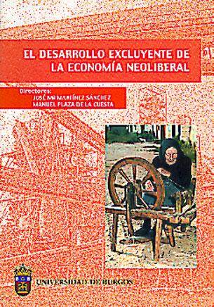 EL DESARROLLO EXCLUYENTE DE LA ECONOMÍA NEOLIBERAL