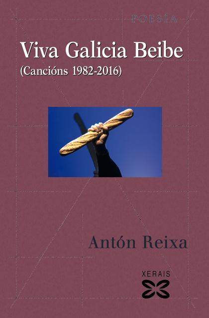 VIVA GALICIA BEIBE. CANCIÓNS 1982-2016