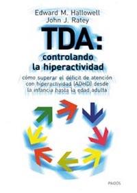 TDA: CONTROLANDO LA HIPERACTIVIDAD: CÓMO SUPERAR EL DÉFICIT DE ATENCIÓ