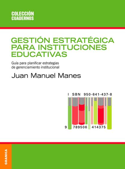 GESTION ESTRATEGICA PARA INSTITUCIONES EDUCATIVAS ( NUEVA EDICION)