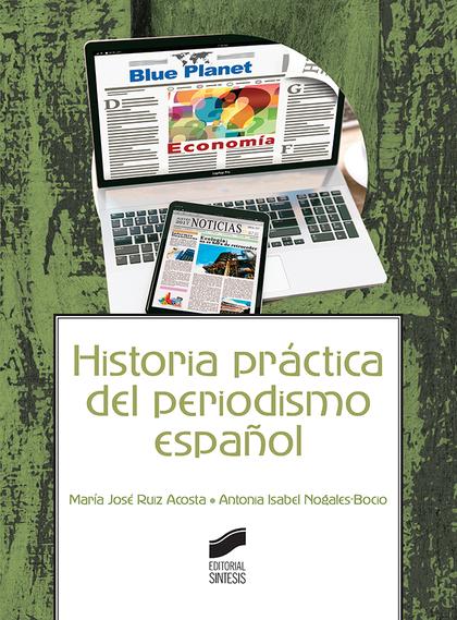 HISTORIA PRÁCTICA DEL PERIODISMO ESPAÑOL.