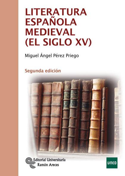 LITERATURA ESPAÑOLA MEDIEVAL : EL SIGLO XV