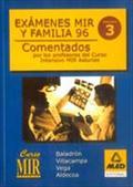 EXÁMENES MIR Y FAMILIA 96. COMENTADOS POR LOS PROFESORES DEL CURSO INTENSIVO MIR