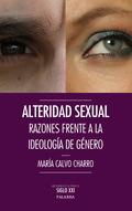 ALTERIDAD SEXUAL. RAZONES FRENTE A LA IDEOLOGÍA DE GÉNERO