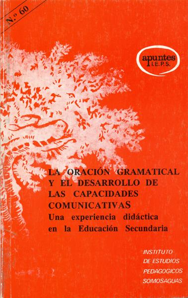 LA ORACIÓN GRAMATICAL Y EL DESARROLLO DE LAS CAPACIDADES COMUNICATIVAS