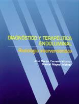DIAGNÓSTICO Y TERAPÉUTICA ENDOLUMINAL: RADIOLOGÍA INTERVENCIONISTA