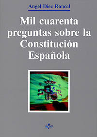 MIL CUARENTA PREGUNTAS SOBRE LA CONSTITUCIÓN ESPAÑOLA