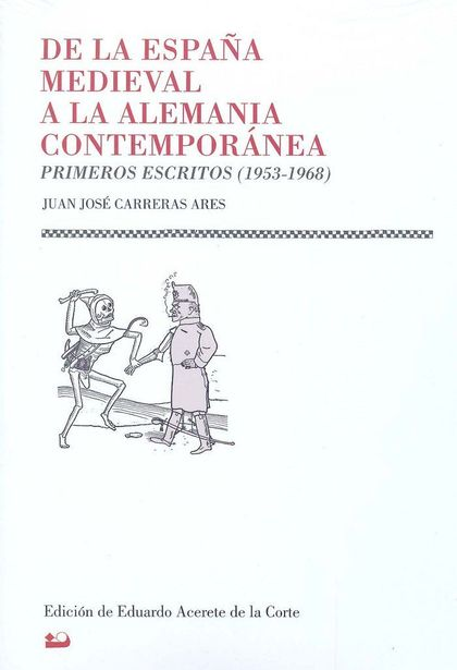 DE LA ESPAÑA MEDIEVAL A LA ALEMANIA CONTEMPORÁNEA : PRIMEROS ESCRITOS, 1953-1968