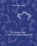 EL NOI SALTADOR I LA REINA DELS GUARDIANS ROSSOS