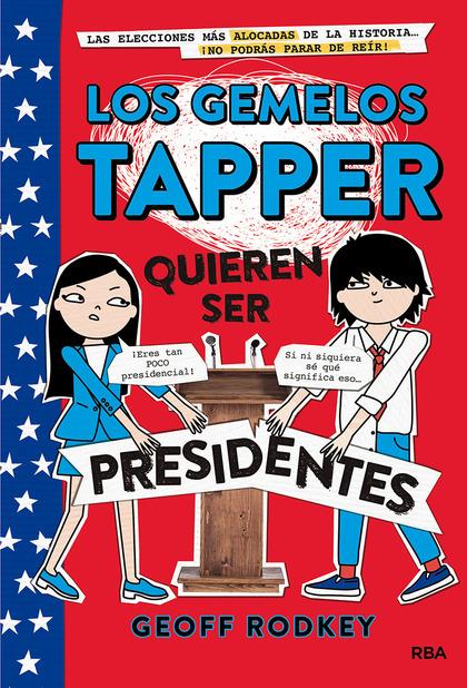 GEMELOS TAPPER QUIEREN SER PRESIDENTES 3,LOS