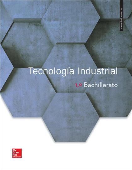 LA TECNOLOGIA INDUSTRIAL 1 BACHILLERATO. LIBRO ALUMNO..