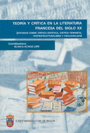 TEORÍA Y CRÍTICA EN LA LITERATURA FRANCESA DEL SIGLO XX, ESTUDIOS SOBR