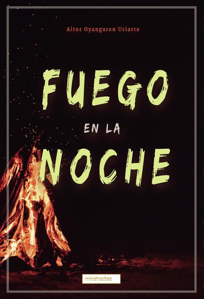 FUEGO EN LA NOCHE.
