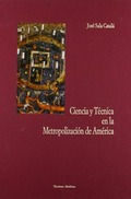 Ciencia y Técnica en la Metropolización de América
