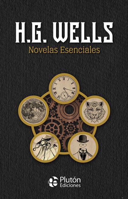 H.G. WELLS: NOVELAS ESENCIALES