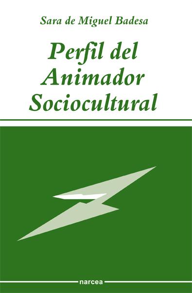 PERFIL DEL ANIMADOR SOCIOCULTURAL