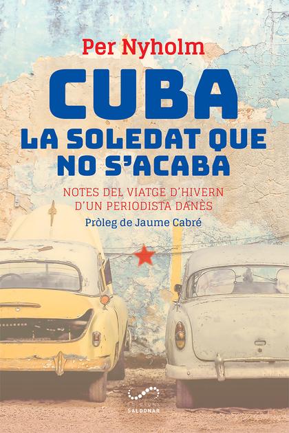 CUBA, LA SOLEDAT QUE NO S´ACABA                                                 NOTES DEL VIATG