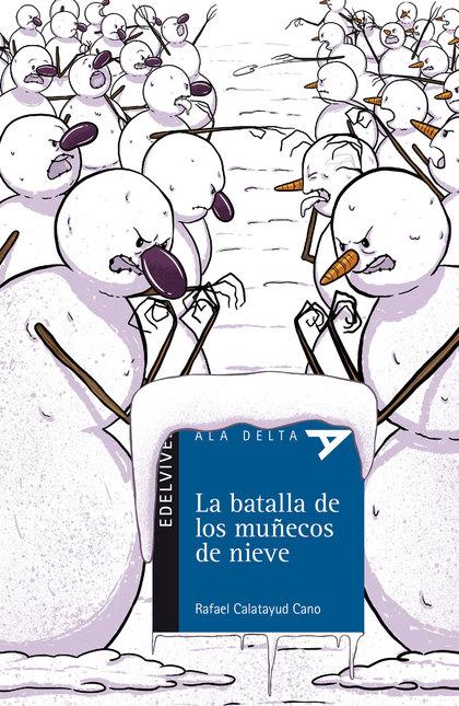 LA BATALLA DE LOS MUÑECOS DE NIEVE