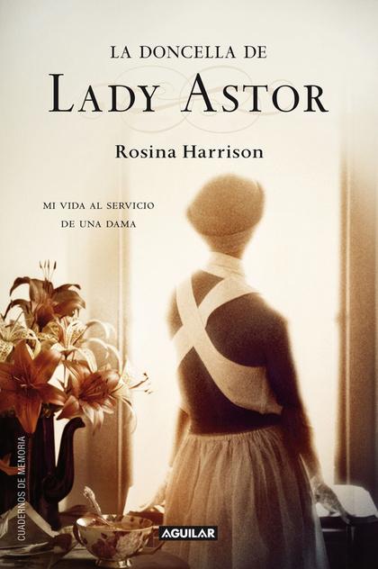 LA DONCELLA DE LADY ASTOR (THE LADY´S MAID). MI VIDA AL SERVICIO DE UNA DAMA