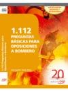 1112 PREGUNTAS BÁSICAS PARA OPOSICIONES A BOMBERO