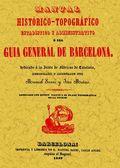 GUÍA GENERAL DE BARCELONA : MANUAL HISTÓRICO Y TOPOGRÁFICO