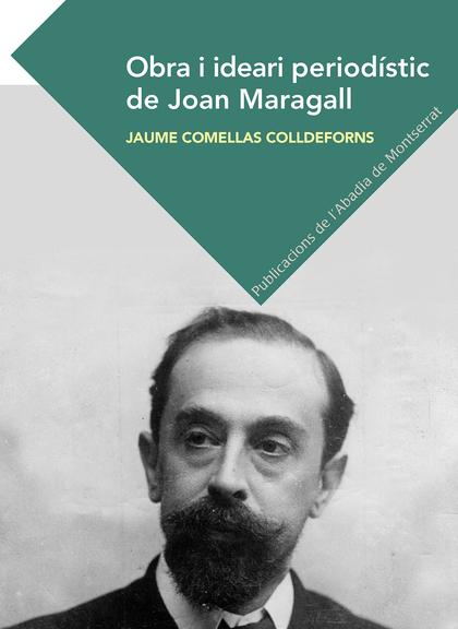 OBRA I IDEARI PERIODÍSTIC DE JOAN MARAGALL.
