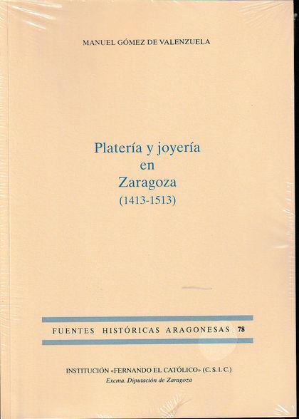 PLATERÍA Y JOYERÍA EN ZARAGOZA (1413-1513).