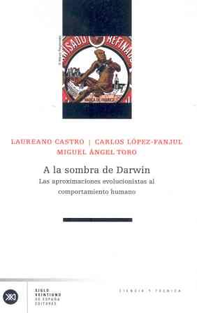 A LA SOMBRA DE DARWIN: LAS APROXIMACIONES EVOLUCIONISTAS AL COMPORTAMI