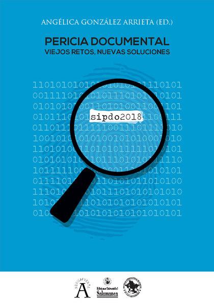 PERICIA DOCUMENTAL:VIEJOS RETOS,NUEVAS SOLUCIONES