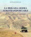 LA BRIGADA LIGERA AEROTRANSPORTABLE. DEL PASADO, HONOR; DEL PRESENTE, ORGULLO. 5