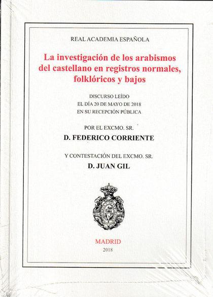 LA INVESTIGACIÓN DE LOS ARABISMOS DEL CASTELLANO EN REGISTROS NORMALES, FOLKLÓRI.