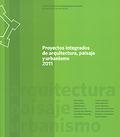 PROYECTOS INTEGRADOS DE ARQUITECTURA, PAISAJE YáURBANISMO : ACTAS DEL CURSO DE VERANO UNIVERSID