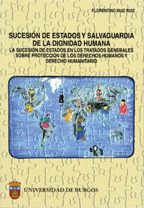 SUCESIÓN DE ESTADOS Y SALVAGUARDIA DE LA DIGNIDAD HUMANA: LA SUCESIÓN