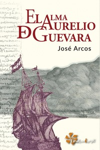 EL ALMA DE AURELIO DE GUEVARA.