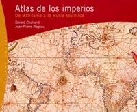 ATLAS DE LOS IMPERIOS: DE BABILONIA A LA RUSIA SOVIÉTICA