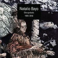 NATALIO BAYO. OBRA GRAVADA 1978-2018