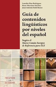 GUÍA DE CONTENIDOS LINGÜÍSTICOS POR NIVELES DEL ESPAÑOL : SEGÚN EL MARCO COMÚN DE REFERENCIA PA