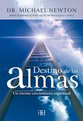 DESTINO DE LAS ALMAS : UN ETERNO CRECIMIENTO ESPIRITUAL
