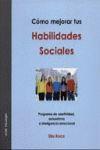CÓMO MEJORAR TUS HABILIDADES SOCIALES: PROGRAMA DE ASERTIVIDAD, AUTOESTIMA E INTELIGENCIA EMOCI