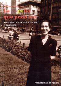 LA ESPAÑA QUE PUDO SER: MEMORIAS DE UNA INSTITUCIONISTA REPUBLICANA