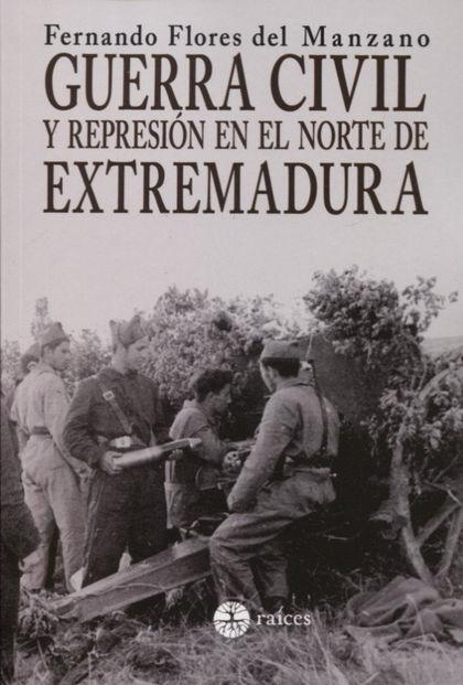 GUERRA CIVIL Y REPRESIÓN EN EL NORTE DE EXTREMADURA